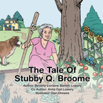 The Tale of Stubby Q. Broome - Beverly Lorraine Barrett Lowery