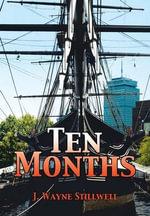 Ten Months - J. Wayne Stillwell