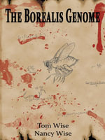 The Borealis Genome - Tom Wise Ph. D.