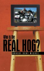 Who is the Real Hog? - Robert Scot Michel