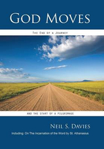 God Moves : The End of a Journey and the Start of a Pilrimage - Neil S. Davies