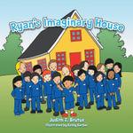Ryan's Imaginary House : Fun House Funny Kids - Judith Z. Brutus