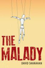 The Malady - David Shanahan
