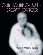 Our Journey with Breast Cancer - Dawn and Andrew Gaskin
