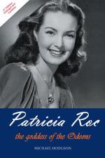 Patricia Roc : the goddess of the Odeons - MICHAEL HODGSON
