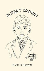 Rupert Crown - Rob Brown