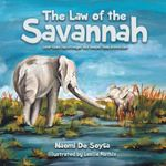 The Law of the Savannah : Love-lines run stronger and deeper than bloodlines - Naomi De Soysa