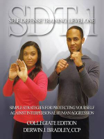 SDT-1 Self-Defense Training : Level One: Simple Techniques and Strategies for Protecting Yourself Against Interpersonal Human Aggression - Derwin J. Bradley