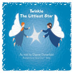 Twinkle The Littlest Star - Dianne Donenfeld