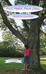 Full Heart, Pure Soul - Celestine Gonzales