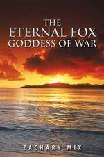 The Eternal Fox Goddess of War - Zachary Mix