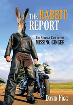 The Rabbit Report : The Strange Case of the Missing Ginger - David Figg