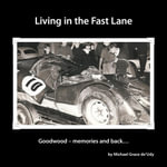 Living in the Fast Lane : Goodwood - memories and back ... - Michael Grace de'Udy