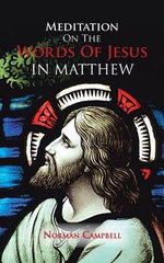 Meditation on the Words of Jesus in Matthew - Norman Campbell