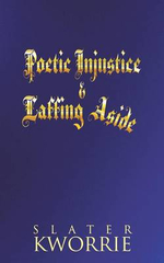 Poetic Injustice & Laffing Aside - Slater Kworrie