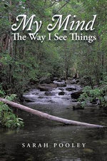 My Mind : The Way I See Things - Sarah Pooley