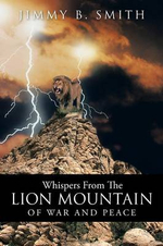 Whispers from the Lion Mountain : Of War and Peace - Jimmy B. Smith
