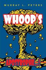 Whoop's Apostrophe...! - Murray L. Peters