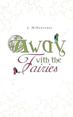 Away with the Fairies - J. McKeaveney