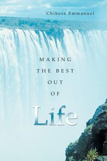 Making the Best Out of Life - Chibesa Emmanuel