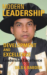 Modern Leadership Development and Excellence : Leadership Excellence - Dr S. K. Babooa