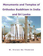 Monuments and Temples of Orthodox Buddhism in India and Sri Lanka - W. Vivian De Thabrew