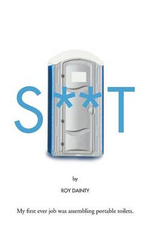 S**t : My First Ever Job Was Assembling Portable Toilets. - Roy Dainty
