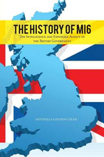 The History of Mi6 : The Intelligence and Espionage Agency of the British Government - Antonella Colonna Vilasi