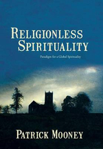 Religionless Spirituality : Paragidm for a Global Spirituality - Patrick Mooney