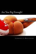 Are You Big Enough? - Lawrence L Bertoniere