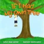 If I Had My Own Tree - Blake Gardner