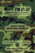 FM 31-20 Special Forces Operational Techniques : 30 December, 1965 - Headquarters Department of The Army