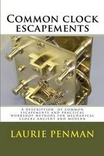 Common Clock Escapements - Laurie Penman
