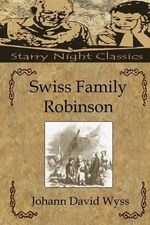 Swiss Family Robinson - Johann David Wyss