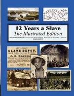 12 Years a Slave : Illustrated - Solomon Northup