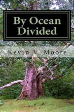 By Ocean Divided : Poems of Ireland and New England - Kevin V Moore