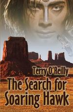 The Search for Soaring Hawk - Terry O'Reilly