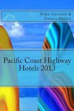 Pacific Coast Highway Hotels 2013 : DRIVE AROUNDS - Mike Gerrard
