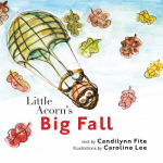 Little Acorn's Big Fall - Candilynn Fite