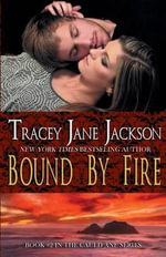 Bound by Fire - Tracey Jane Jackson