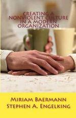 Creating a Nonviolent Culture in a Modern Organization - Miriam Baermann