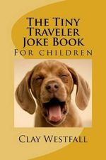 Tiny Traveler Joke Book - Clay Westfall