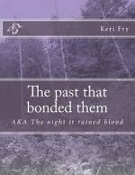 The Past That Bonded Them : The Collected George Sueno and Ernie Bascom Storie... - Keri Fry