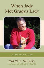 When Jady Met Grady's Lady : (A True Doggy Story) - Carol E Wilson
