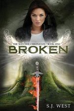 Broken (the Watcher Chronicles, Book 1, Paranormal Romance) - S J West