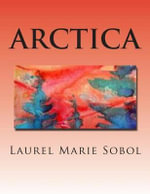 Arctica - Laurel Marie Sobol