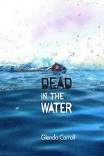 Dead in the Water - MS Glenda Carroll