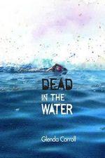 Dead in the Water - MS Glenda Carroll