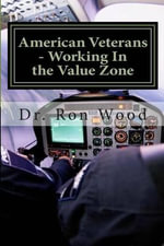 American Veterans - Working in the Value Zone - Dr Ron Wood Sr