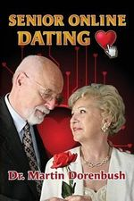 Senior Online Dating : We Are Not Dead Yet - Martin Dorenbush